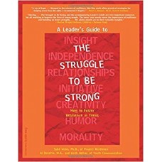 A Leader's Guide To The Struggle To Be Strong How To Foster Resilience In Teens Paperback Teen-Focused Coping Skills