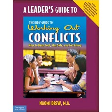 A Leader's Guide To The Kids' Guide To Working Out Conflicts Paperback