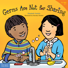 Germs Are Not For Sharing Ages 4-7 Paperback Best Behavior Series