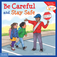 Be Careful And Stay Safe Paperback Learning To Get Along
