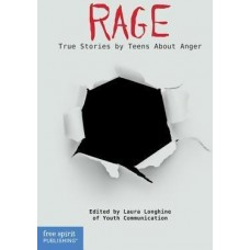 Rage True Stories By Teens About Anger Paperback Real Teen Voices Series