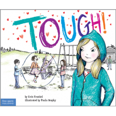 Tough! A Story About How To Stop Bullying In Schools Paperback The Weird! Series