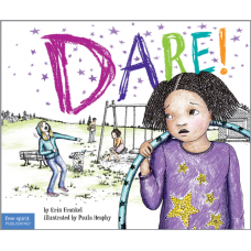Dare! A Story About Standing Up To Bullying In Schools Paperback The Weird! Series