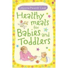 Parents' Cards-Healthy Meals For Babies And Toddlers 6+ Months Ages