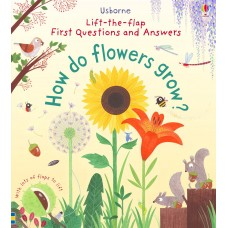 Usborne Lift-The-Flap First Questions And Answers How Do Flowers Grow?